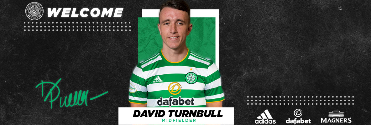 Celtic delighted to sign David Turnbull on four-year deal